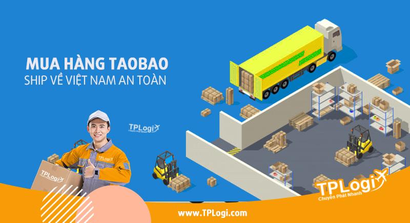 TPLogi chuyên mua hàng Taobao ship về Việt Nam